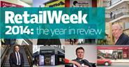 Retail Week\'s 2014 in review