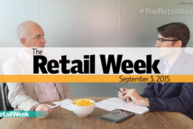 George MacDonald and James Wilmore host this episode of The Retail Week